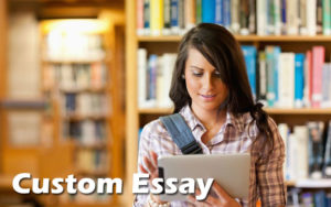Custom Essay – A Great Choice For Excellent Achievements